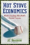 Hot Stove Economics : Understanding Baseball's Second Season