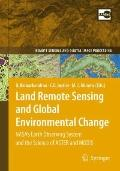 Land Remote Sensing and Global Environmental Change : NASA's Earth Observing System and the ...