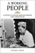 Working People : A History of African American Workers since Emancipation