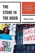 Store in the Hood : A Century of Ethnic Business and Conflict