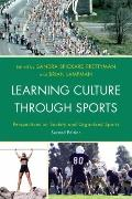 Learning Culture Through Sports : Exploring the Role of Sport in Society