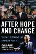 After Hope and Change : The 2012 Elections and American Politics