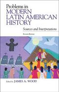 Problems in Modern Latin American History : Sources and Interpretations