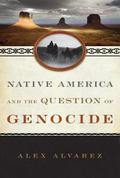 Native America and the Question of Genocide (Studies in Genocide: Religion, History, and Hum...