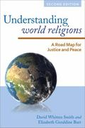 Understanding World Religions : A Road Map for Justice and Peace