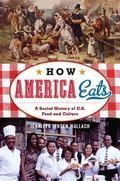 How America Eats : A Social History of U. S. Food and Culture