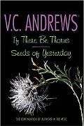 If There Be Thorns/Seeds of Yesterday
