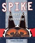 Spike : Ugliest Dog in the Universe