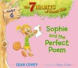 Sophie and the Perfect Poem: Habit 6 (The 7 Habits of Happy Kids)