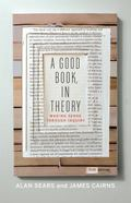 A Good Book, In Theory: Making Sense through Inquiry, Third Edition