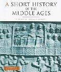 Short History of the Middle Ages, A: Volume I: From c.300 to c.1150, third edition
