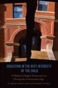 Education in the Best Interests of the Child : A Children's Rights Perspective on Closing th...