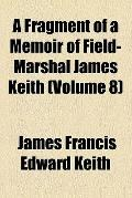 A Fragment of a Memoir of Field-Marshal James Keith