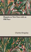 Hypatia or New Foes with an Old Face