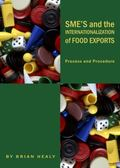 SME's and the Internationalization of Food Exports : Process and Procedure