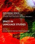 Exploring Space : Spatial Notions in Cultural, Literary and Language Studies; Volume 2: Spac...