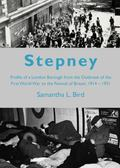 Stepney from the Outbreak of the First World War to the Festival of Britain, 1914-1951 : A P...