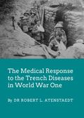 The Medical Response to the Trench Diseases in World War One