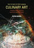 The Future of Post-Human Culinary Art: Towards a New Theory of Ingredients and Techniques