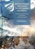 Beyond Natural Resources to Post-Human Resources : Towards a New Theory of Diversity and Dis...