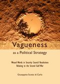 Vagueness As a Political Strategy : Weasel Words in Security Council Resolutions Relating to...