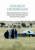 Saharan Crossroads : Exploring Historical, Cultural and Artistic Linkages Between North and ...