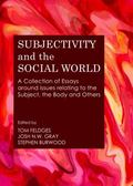 Subjectivity and the Social World : A Collection of Essays Around Issues Relating to the Sub...