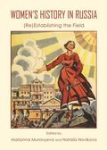 Women's History in Russia : (Re)Establishing the Field
