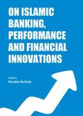 On Islamic Banking, Performance and Financial Innovations