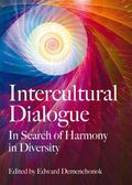 Intercultural Dialogue : In Search of Harmony in Diversity