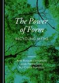 Power of Form : Recycling Myths