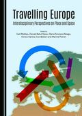 Travelling Europe : Interdisciplinary Perspectives on Place and Space