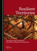 Resilient Territories : Innovation and Creativity for New Modes of Regional Development