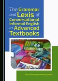 Grammar and Lexis of Conversational Informal English in Advanced Textbooks
