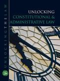 Unlocking Constitutional & Administrative Law (Unlocking the Law)