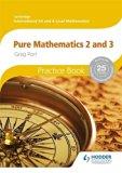 Pure Mathematics 2 & 3 Practice Book