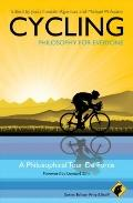 Cycling - Philosophy for Everyone: A Philosophical Tour de Force
