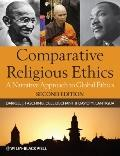Comparative Religious Ethics : A Narrative Approach to Religion and Global Ethics