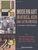 Modern Art in Africa, Asia and Latin America: An Introduction to Global Modernisms
