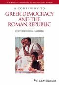 Companion to Greek Democracy and the Roman Republic