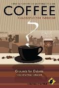 Coffee - Philosophy for Everyone : Grounds for Debate