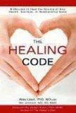 The Healing Code: 6 Minutes to Heal the Source of Your Health, Success, or Relationship Issue
