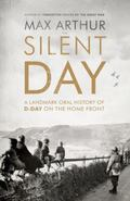 Silent Day : A Landmark Oral History of d-Day on the Home Front