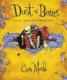 Dust 'n' Bones: Ten Ghost Stories