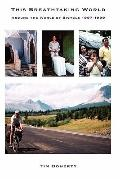 This Breathtaking World: Around the World by Bicycle 1997 - 1999