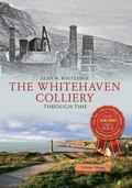 Whitehaven Collieries Through Time