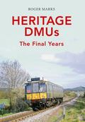 Heritage DMUs : The Final Years
