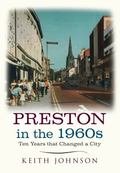 Preston in The 1960s : Ten Years That Altered a City