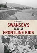 Swansea's Frontline Kids, 1939-45