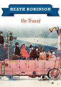 Heath Robinson: on Travel